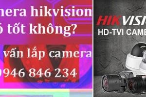 Vì sao thương hiệu camera hikvision lại được lắp đặt nhiều?